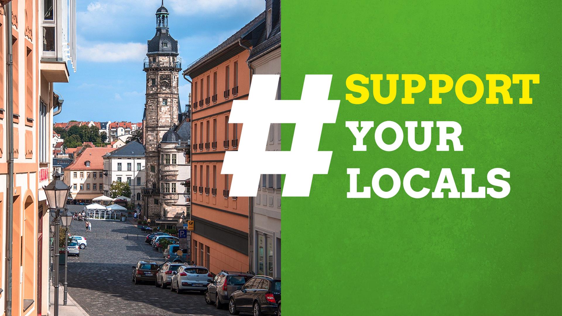 Support Your Locals – Unterstütze vor Ort!