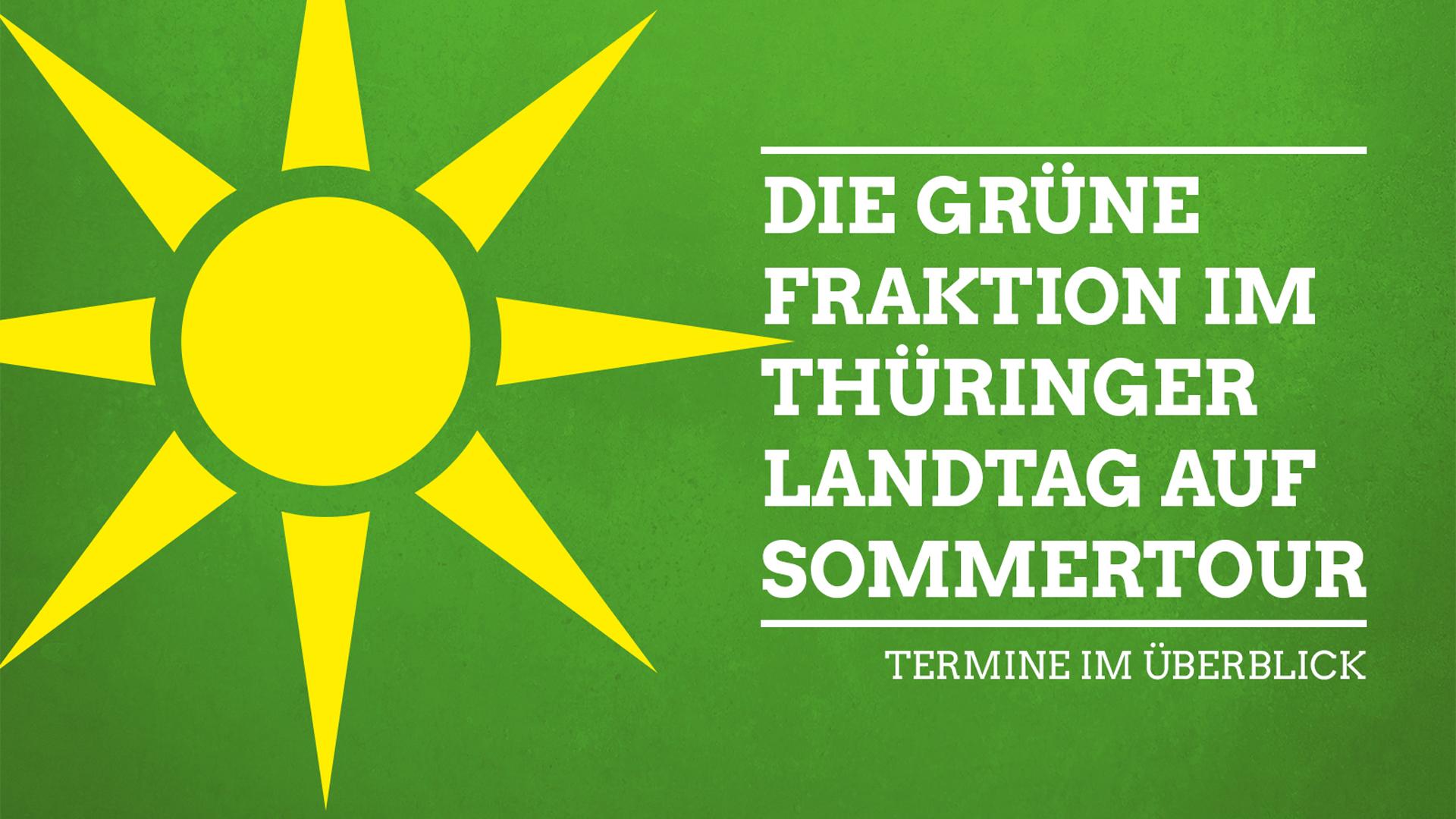 Auf Sommertour in Thüringen: Die grüne Landtagsfraktion