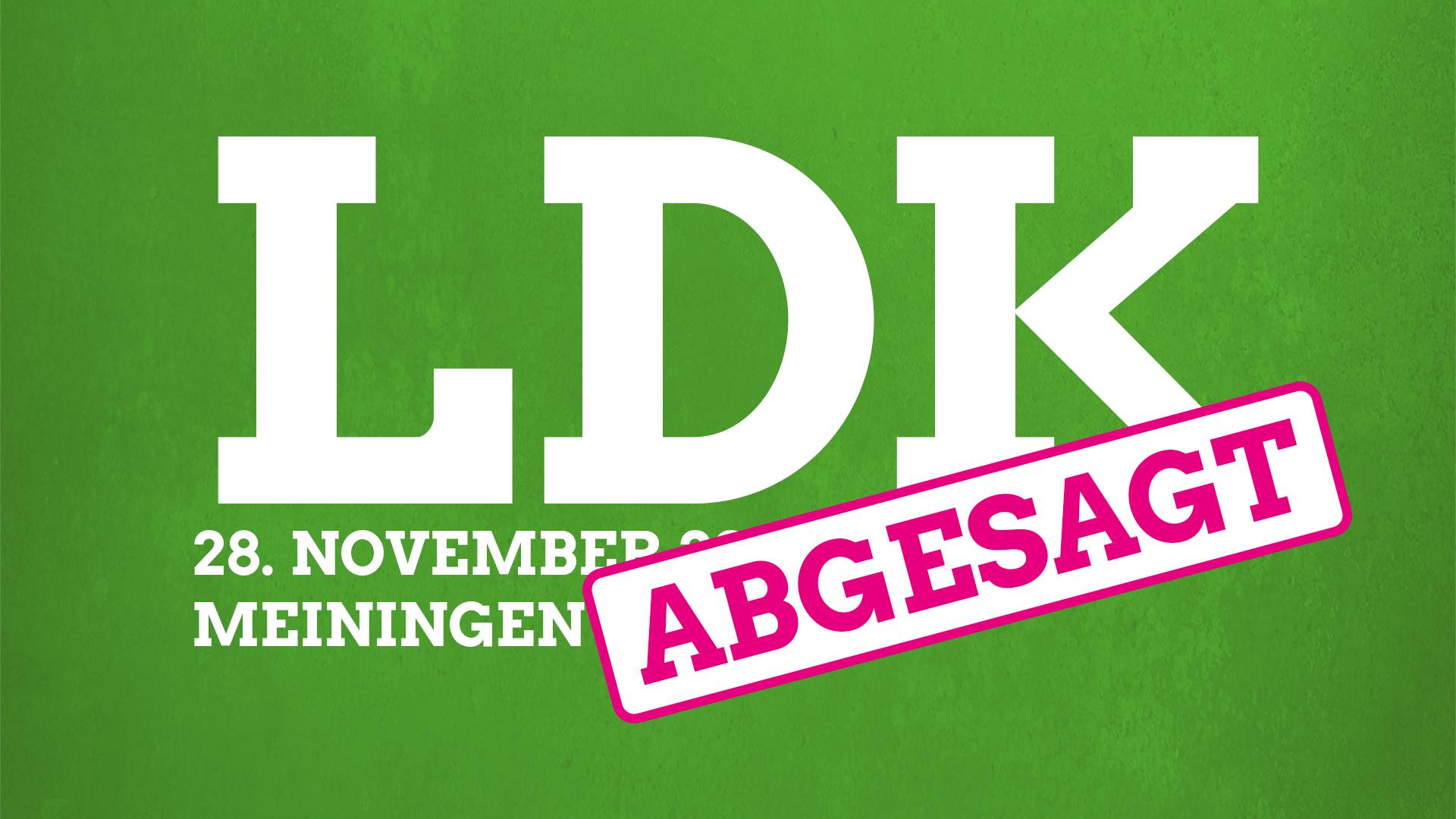 Absage der Landesdelegiertenkonferenz am 28. November in Meinigen