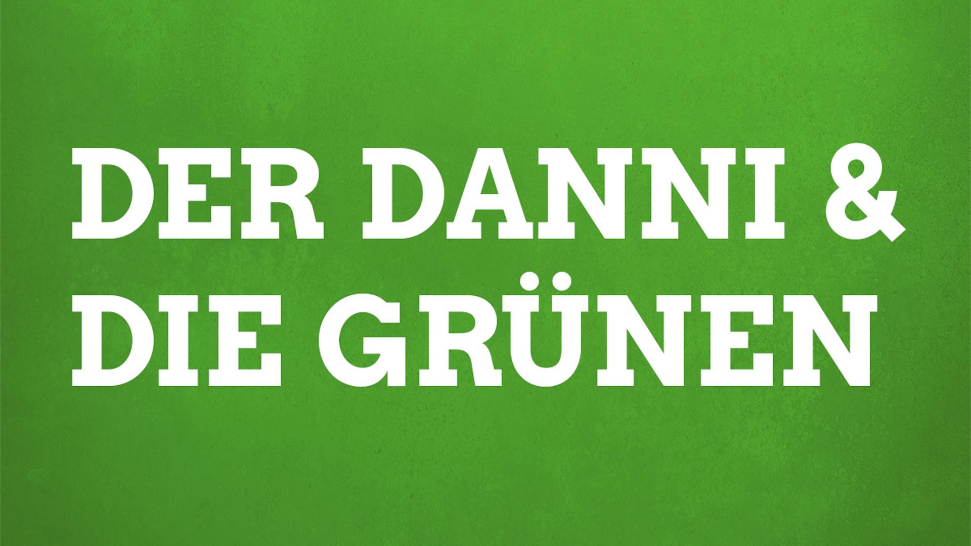 Der Danni und die Grünen